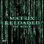 Matrix Reloaded: The Album [LP]