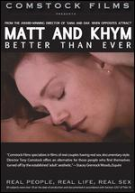 Matt and Khym: Better Than Ever