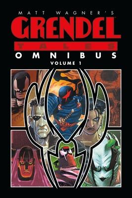 Matt Wagner's Grendel Tales Omnibus Volume 1 - Wagner, Matt