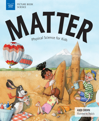 Matter: Physical Science for Kids - Diehn, Andi