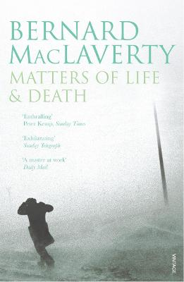 Matters of Life & Death: And Other Stories. Bernard MacLaverty - MacLaverty, Bernard