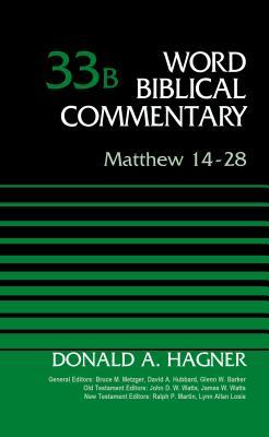 Matthew 14-28, Volume 33B - Hagner, Donald A., and Metzger, Bruce M. (General editor), and Hubbard, David Allen (General editor)