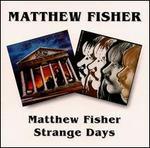 Matthew Fisher/Strange Days