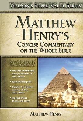 Matthew Henry's Concise Commentary on the Whole Bible - Henry, Matthew