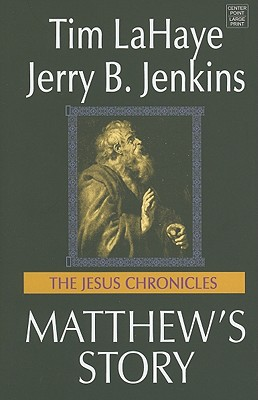 Matthew's Story: From Sinner to Saint - LaHaye, Tim, Dr., and Jenkins, Jerry B