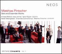 Matthias Pintscher: Solo and Ensemble Works - Bahar Dördüncü (piano); Basler Madrigalisten; Christophe Dufaux (accordion); Daniel Haefliger (cello);...