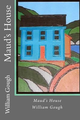 Maud's House - Gough, William