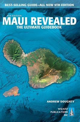 Maui Revealed: The Ultimate Guidebook - Doughty, Andrew, and Boyd, Leona (Photographer)
