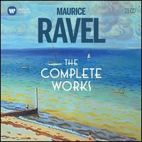 Maurice Ravel: The Complete Works -