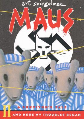 Maus II: A Survivor's Tale: And Here My Troubles Began - Spiegelman, Art