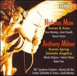 Maw: Scenes and Arias; Milner: Salutario Angelica, Roman Spring