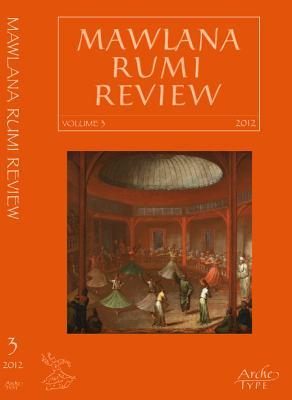Mawlana Rumi Review: 3 - Ambrosio, Alberto Fabio, and Lewis, Franklin, and Ridgeon, Lloyd
