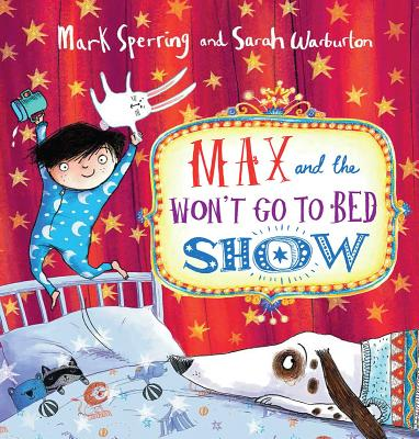Max and the Won't Go to Bed Show - Sperring, Mark
