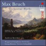 Max Bruch: Orchestral Works