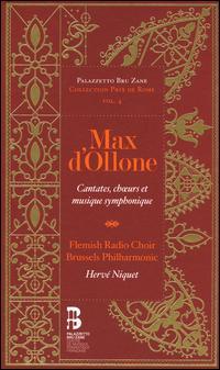 Max d'Ollone: Cantates, ch?urs & musique symphonique - Andrew Foster-Williams (bass baritone); Chantal Santon Jeffery (soprano); Frédéric Antoun (tenor);...
