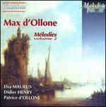 Max d'Ollone: Mélodies, Vol. 2