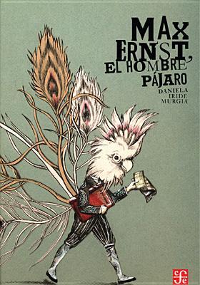 Max Ernst, El Hombre Pjaro -