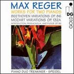 Max Reger: Works for Two Pianos