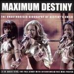 Maximum Destiny: The Unauthorised Biography of Destiny's Child