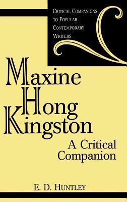 Maxine Hong Kingston: A Critical Companion - Huntley, Edelma D