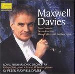 Maxwell Davies: Piano Concerto; Piccolo Concerto; Maxwell's Reel