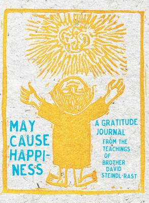 May Cause Happiness: A Gratitude Journal - Steindl-Rast, David