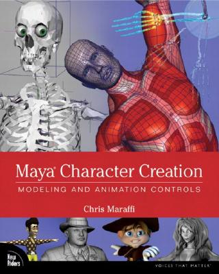 Maya Character Creation: Modeling and Animation Controls - Maraffi, Chris