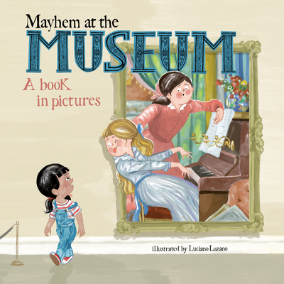 Mayhem at the Museum: A Book in Pictures -