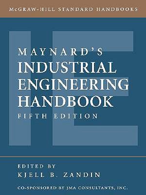 Maynard's Industrial Engineering Handbook - Maynard, Harold B, and Zandin Kjell, and Maynard Harold