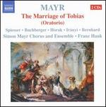 Mayr: The Marriage of Tobias