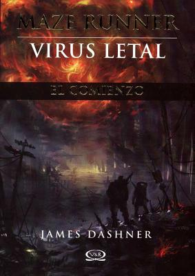 Maze Runner, Virus Letal - Dashner, James, and Poch, Silvina
