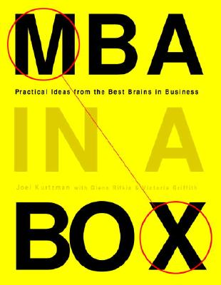 MBA in a Box: Practical Ideas from the Best Brains in Business - Kurtzman, Joel, and Rifkin, Glenn, and Griffith, Victoria