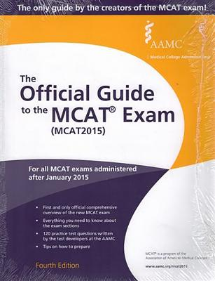 MCAT: The Official Guide to the MCAT(R) Exam (McAt2015), Revised Edition - Association of American Medical Colleges
