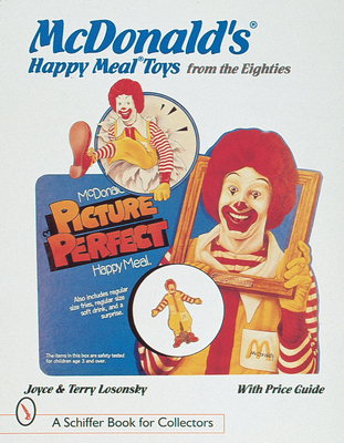 McDonald's Happy Meal Toys from the Eighties - Losonsky, Joyce
