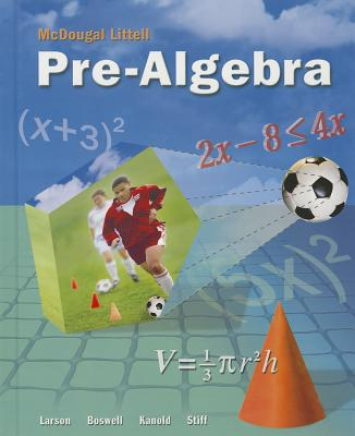 McDougal Littell Pre-Algebra: Student Edition 2008 - McDougal Littel (Prepared for publication by)