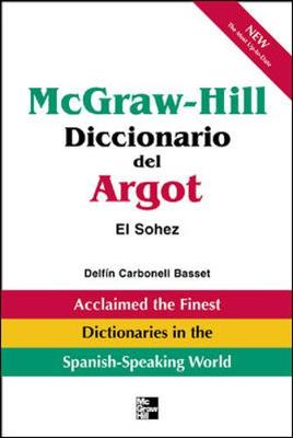 McGraw-Hill Diccionario del Argot - Carbonell Basset, Delfin, and Anson, Luis Maria (Prologue by), and Basset, Delfin Carbonell