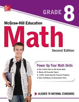 McGraw-Hill Education Math Grade 8, Second Edition - McGraw Hill