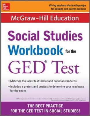 McGraw-Hill Education Social Studies Workbook for the GED Test - McGraw-Hill Education Editors