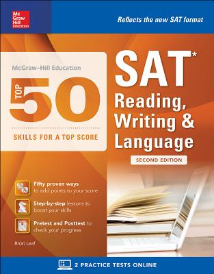 McGraw-Hill Education Top 50 Skills for a Top Score: SAT Reading, Writing & Language, Second Edition - Leaf, Brian