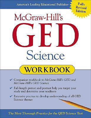 McGraw-Hill's GED Science Workbook: The Most Thorough Practice for the GED Science Test - Mitchell, Robert