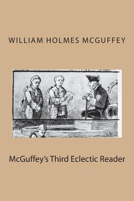 McGuffey's Third Eclectic Reader - McGuffey, William Holmes