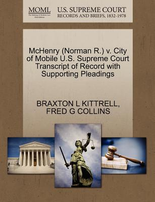 McHenry (Norman R.) V. City of Mobile U.S. Supreme Court Transcript of Record with Supporting Pleadings - Kittrell, Braxton L, and Collins, Fred G