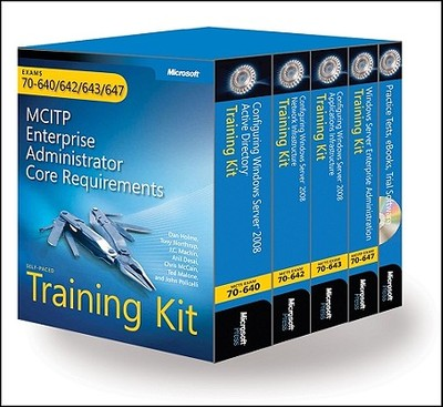 McItp Self-Paced Training Kit (Exams 70-640, 70-642, 70-643, 70-647): Windows Servera 2008 Enterprise Administrator Core Requirements: Windows Server(r) 2008 Enterprise Administrator Core Requirements - McCain, Chris, and Holme, Dan, and Northrup, Tony