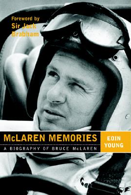 McLaren Memories: A Biography of Bruce McLaren - Young, Eoin, and Brabham, Jack (Foreword by)