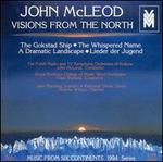 McLeod: Visions from the North