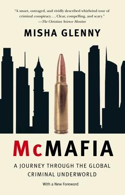McMafia: A Journey Through the Global Criminal Underworld - Glenny, Misha