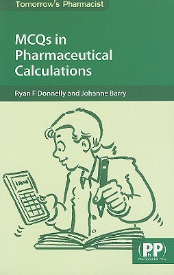 MCQs in Pharmaceutical Calculations - Donnelly, Ryan F
