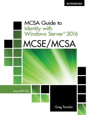 McSa Guide to Identity with Windows Server 2016, Exam 70-742 - Tomsho, Greg
