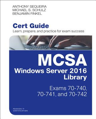 McSa Windows Server 2016 Cert Guide Library (Exams 70-740, 70-741, and 70-742) - Sequeira, Anthony