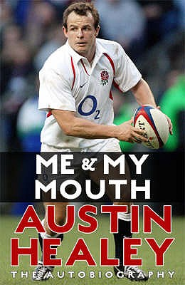 Me And My Mouth: The Austin Healy Story - Healey, Austin